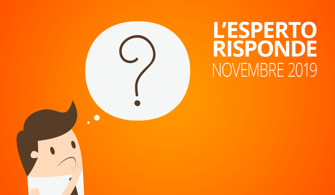 Le risposte alle vostre domande di novembre 2019TEMPO DI LETTURA: 6 min